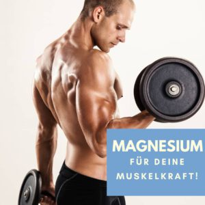 Magnesium Deine Muskelkraft