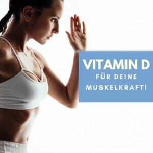Vitamin D Muskelkraft